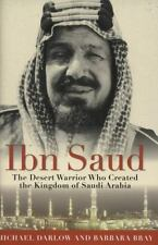 Ibn Saud: The Desert Warrior Who Created the Kingdom of Saudi Arabia-ExLibrary