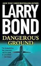 Larry Bond - Dangerous Ground (2011) - Used - Trade Paper (Paperback)