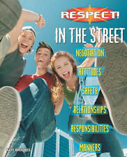 Brookes, Kate Respect!: In The Street Very Good Book