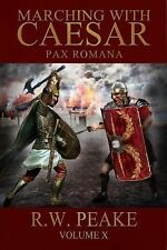 Pax Romana : Marching with Caesar by R.W. Peake (2015, Paperback)