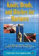 Knots, Bends and Hitches for Mariners by The United States Power Squadrons...