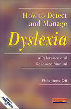 How to Detect and Manage Dyslexia: A Reference and Res
