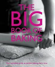 Big Book Of Baking: Your Perfect Guide To Perfect Baking (Hardcover)