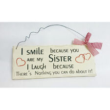 Wood Sign WP340  I smile because you are my sister- i laugh because there