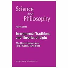 Instrumental Traditions and Theories of Light : The Uses of Instruments in...