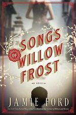 Songs of Willow Frost : A Novel by Jamie Ford (2013, Hardcover)
