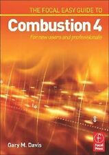 The Focal Easy Guide to Combustion 4: For New Users and Professionals Davis, Gar