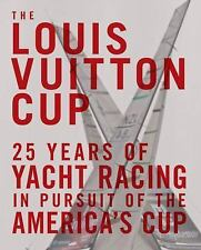 The Louis Vuitton Cup: 25 Years of Yacht Racing in Pursuit of the America's Cup