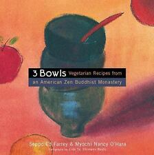 3 Bowls : Vegetarian Recipes from an American Zen Buddhist Monastery by...