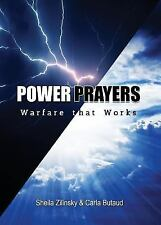 Power Prayers : Warfare That Works by Shila Zilinsky and Carla Butaud (2016,...