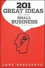 201 Great Ideas for Your Small Business by Applegate, Jane