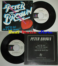 "LP 45 7"" PETER BROWN Can't be love Do it to me anyway 1980 italy T K cd mc dvd*"