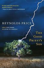 The Good Priest's Son by Reynolds Price (2006, Paperback)