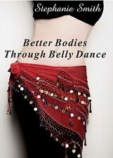 Author signed copy of the Better Bodies Through Belly Dance book