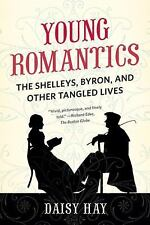Young Romantics: The Shelleys, Byron, and Other Tangled Lives, , Hay, Daisy, Ver
