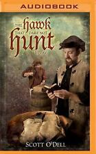The Hawk That Dare Not Hunt by Day by Scott O'Dell (2016, MP3 CD)