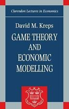 Game Theory and Economic Modelling Clarendon Lectures in Economics