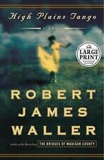 High Plains Tango by Robert James Waller - (Hardcover, Large Type)