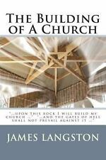 The Building of a Church : ... upon This Rock I Will Build My Church ... ......