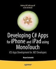 Developing C# Apps for iPhone and iPad Using MonoTouch : IOS Apps Development...