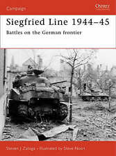 Campaign The Siegfried Line 1944-45 battles on the German frontier, S J Zaloga