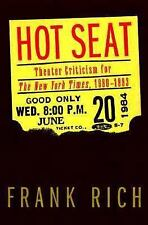 Hot Seat: Theater Criticism for The New York Times, 1980-1993 by Rich, Frank
