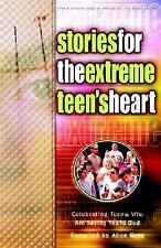 Stories for the Extreme Teen's Heart: Over One Hundred Treasures to Touch Your S