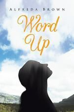Word Up : Inspirations, Meditations, and Prayers to Help You Face Challenges...