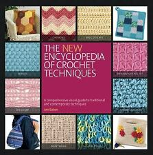 The New Encyclopedia of Crochet Techniques: A Comprehensive Visual Guide to Trad