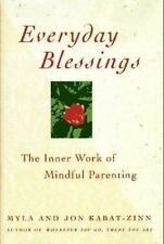 Everyday Blessings: Inner Work of Mindful Parenting by Kabat-Zinn, Jon, Kabat-Z