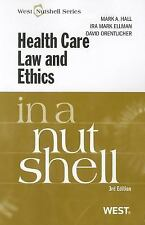 Nutshell: Health Care Law and Ethics by Ira M. Ellman, Mark A. Hall and David...