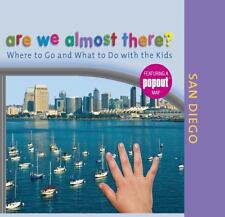 Are We Almost There? San Diego: Where to Go and What to Do With the Kids, Globe