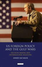 US Foreign Policy and the Gulf Wars: Decision- making and International Relation