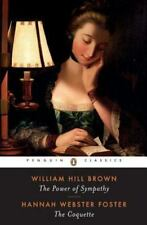 The Power of Sympathy and the Coquette by William Hill Brown and Hannah...