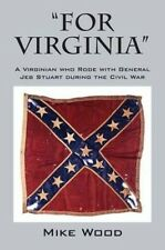 NEW For Virginia a Virginian Who Rode with General Jeb Stuart During the Civil W