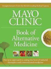 Mayo Clinic Book of Alternative Medicine: The New Approach to Using the Best of
