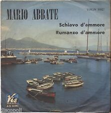 "MARIO ABBATE - Schiavo d'ammore - VINYL 7"" 45 LP NEAR MINT COVER VG- CONDITION"