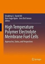 High Temperature Polymer Electrolyte Membrane Fuel Cells : Approaches,...