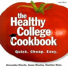 The Healthy College Cookbook: Quick. Cheap. Easy. by Holcomb, Rachel, Nimetz, A