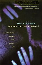 Where is Your Body? : And Other Essays on Race, Gender, and the Law-ExLibrary