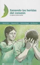 Sanando Las Heridas Del Corazon : La Iglesia Puede Ayudar by Margaret Hill,...