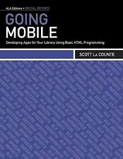 Going Mobile: Developing Apps for Your Library Using Basic HTML Progra-ExLibrary