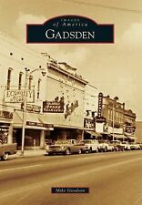 Images of America Ser.: Gadsden by Mike Goodson (2014, Paperback)