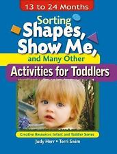 Sorting Shapes, Show Me, and Many Other Activities for Toddlers : 13 to 24...
