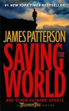 Saving the World And Other Extreme Sports (Maximum Ride 3), James Patterson, PB