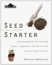 Burpee Seed Starter: A Guide to Growing Flower, Vegetable, and Herb Seeds