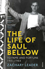 The Life of Saul Bellow: To Fame and Fortune, 1915-1964, Leader, Zachary, New