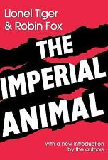 The Imperial Animal by Robin Fox and Lionel Tiger (1997, Paperback)