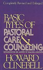 Basic Types of Pastoral Care and Counseling by Howard J. Clinebell (1984,HB)