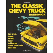The Classic Chevy Truck Handbook~How to Rod~Rebuild~ Restore~Repair~1955-1960